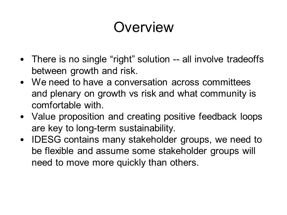 Overview There is no single right solution -- all involve tradeoffs between growth and risk.