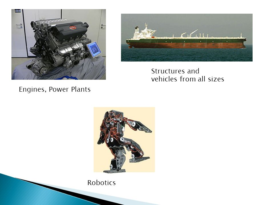 Engines, Power Plants Structures and vehicles from all sizes Robotics