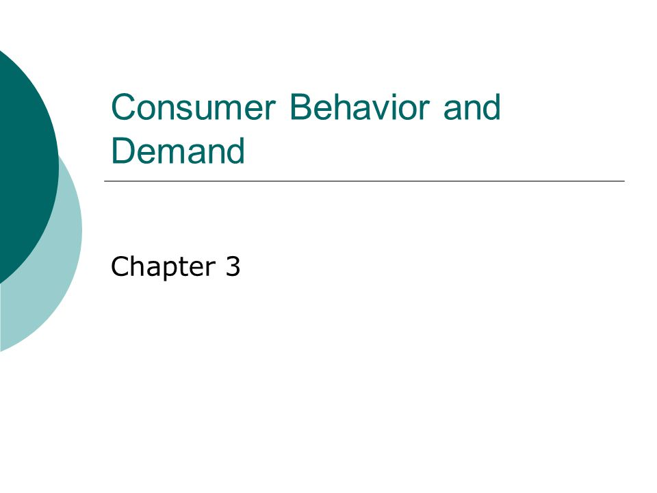 Consumer Behavior and Demand Chapter 3