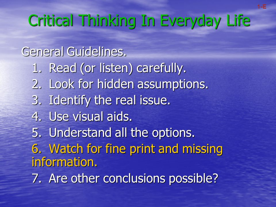 critical thinking in everyday life essay Free essay: critical thinkers have the ability to think on a higher level a process for thinking critically is required that will bring about decisions and.