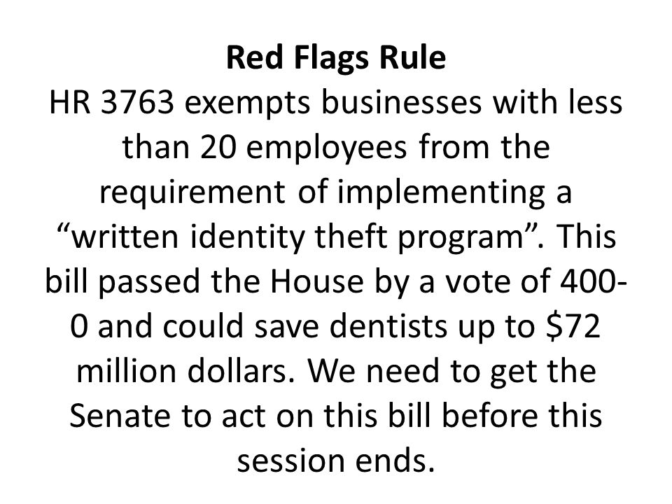 Red Flags Rule HR 3763 exempts businesses with less than 20 employees from the requirement of implementing a written identity theft program .