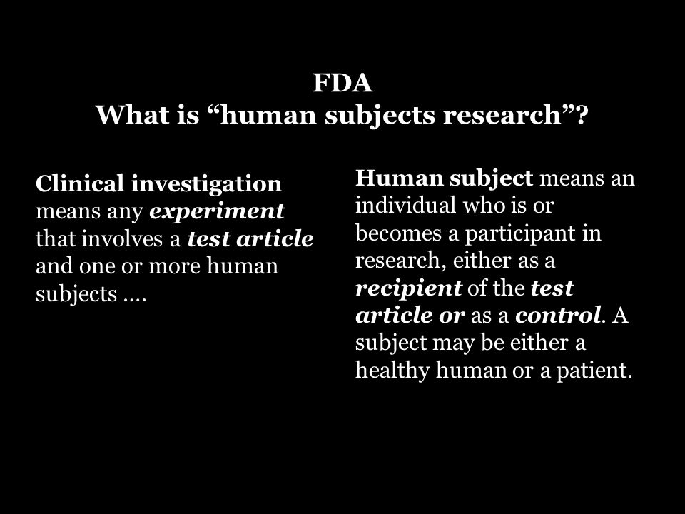Clinical investigation means any experiment that involves a test article and one or more human subjects ….