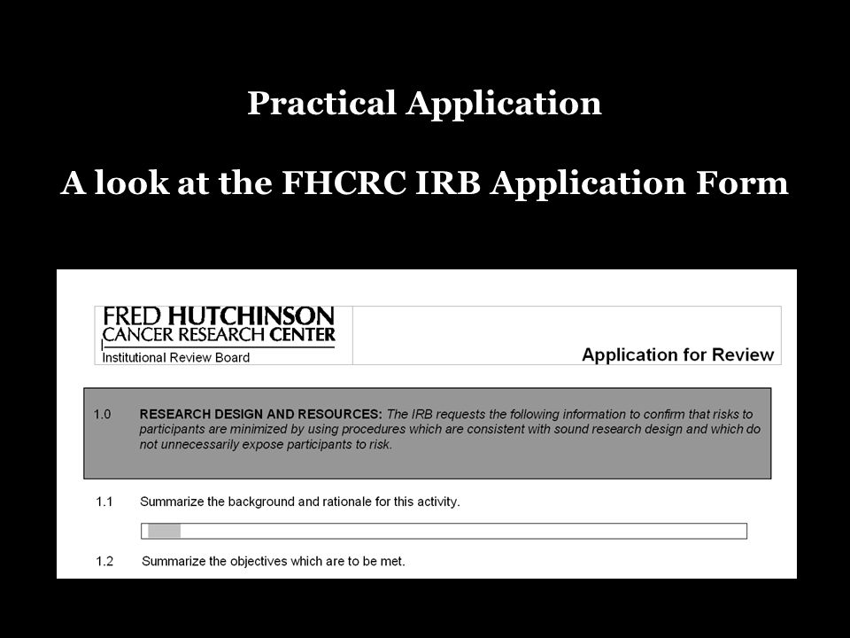 Practical Application A look at the FHCRC IRB Application Form