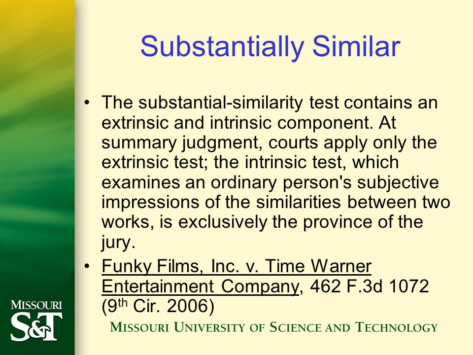 Substantially Similar The substantial-similarity test contains an extrinsic and intrinsic component.