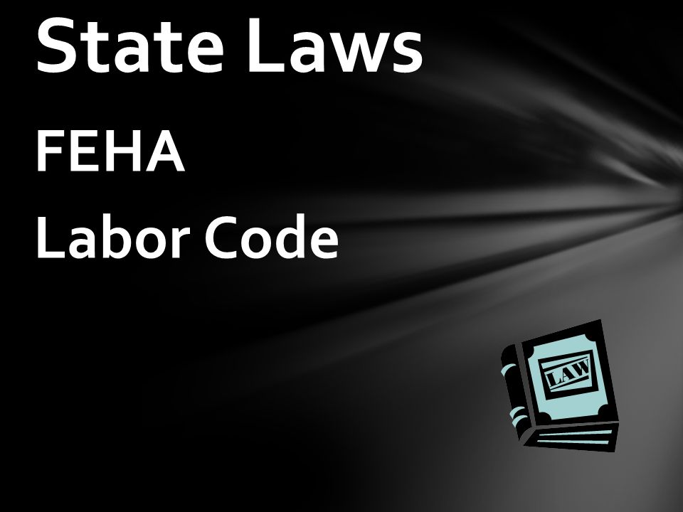 FEHA Labor Code State Laws