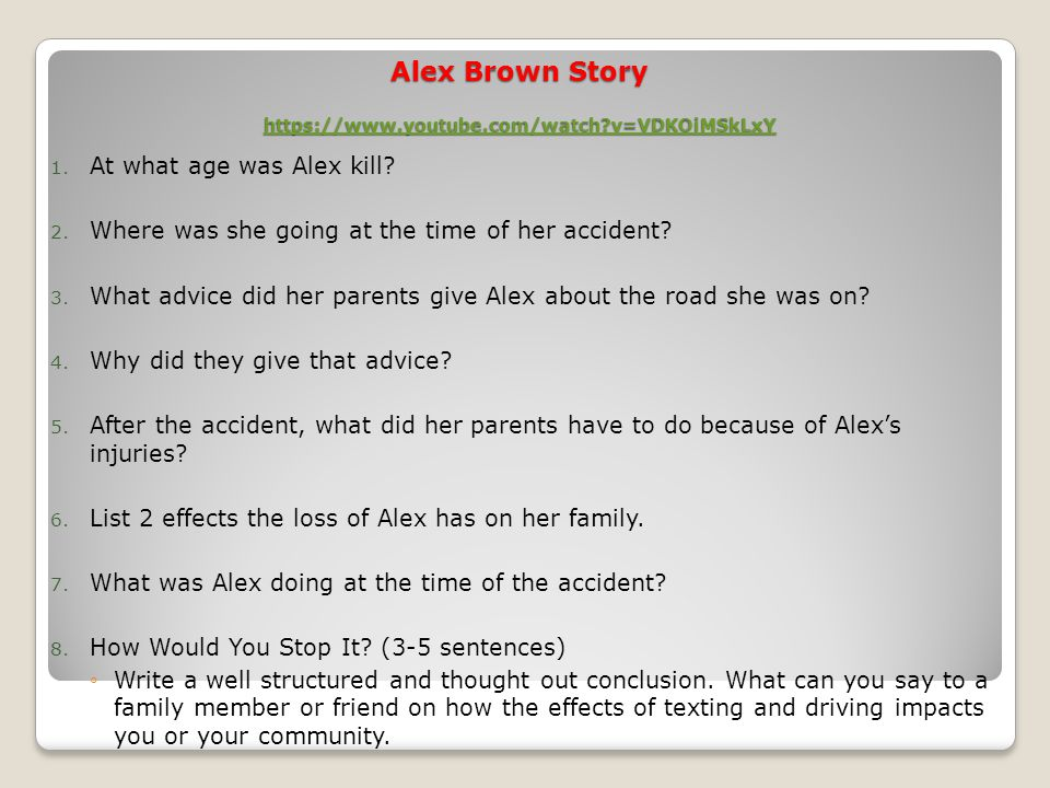 1. At what age was Alex kill. 2. Where was she going at the time of her accident.