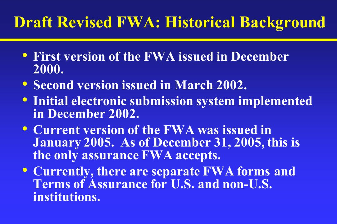 Draft Revised FWA: Historical Background First version of the FWA issued in December 2000.