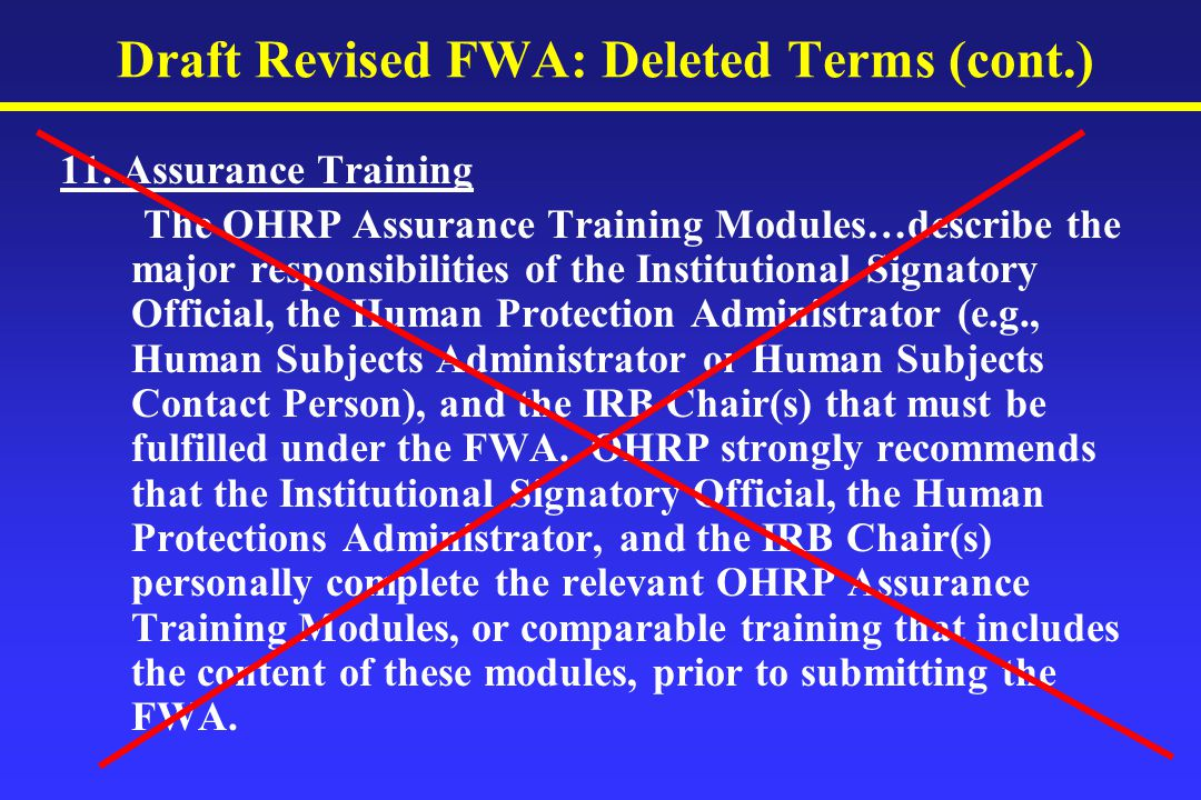 Draft Revised FWA: Deleted Terms (cont.) 11.