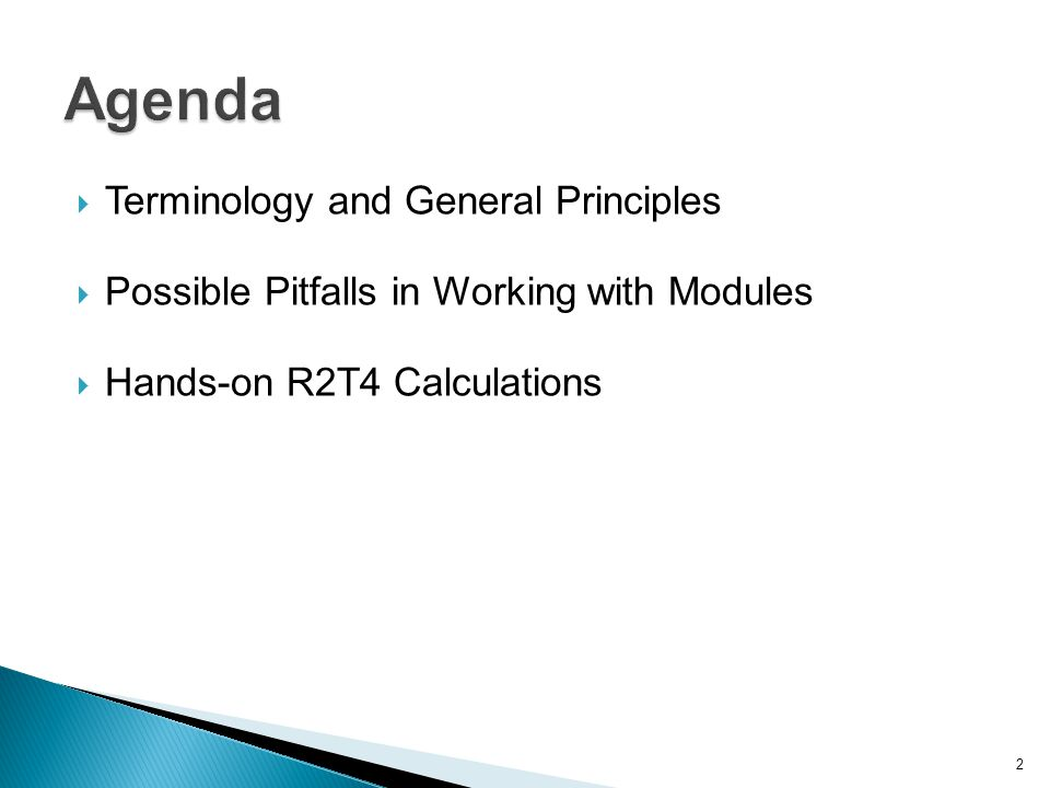  Terminology and General Principles  Possible Pitfalls in Working with Modules  Hands-on R2T4 Calculations 2