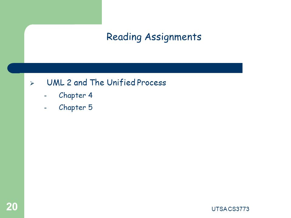 UTSA CS Reading Assignments  UML 2 and The Unified Process – Chapter 4 – Chapter 5