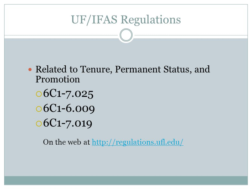 UF/IFAS Regulations Related to Tenure, Permanent Status, and Promotion  6C  6C  6C On the web at