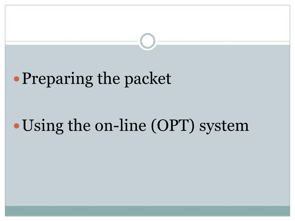 Preparing the packet Using the on-line (OPT) system