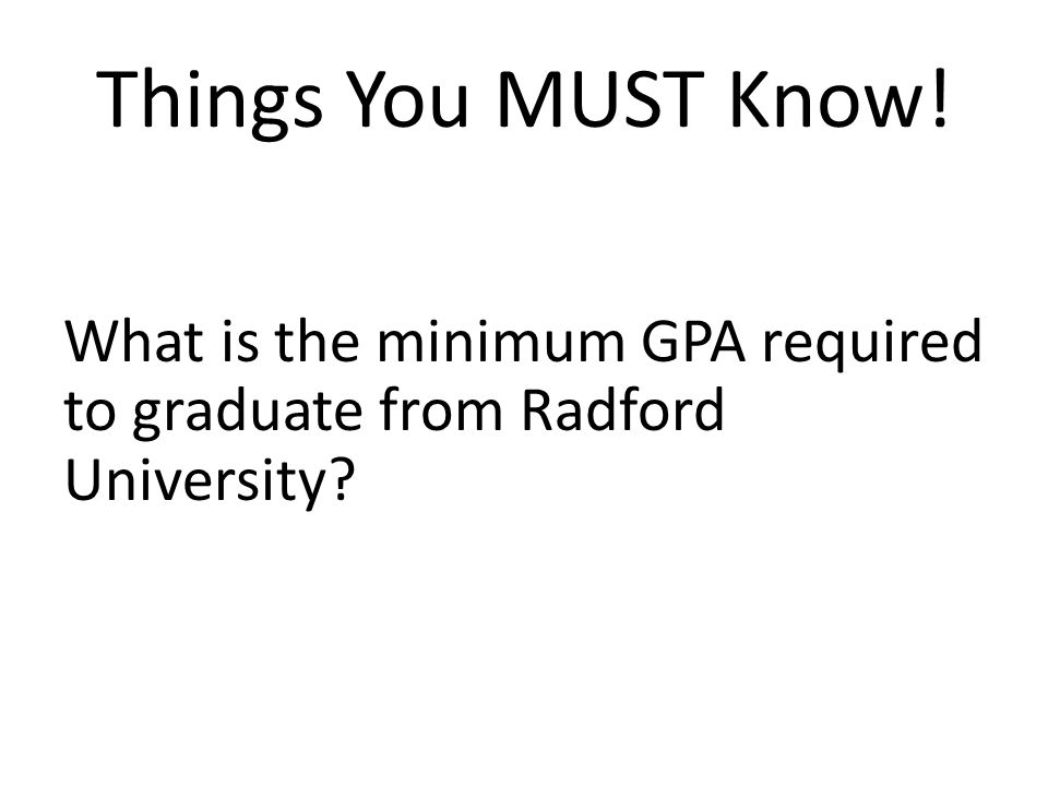 Things You MUST Know! What is the minimum GPA required to graduate from Radford University