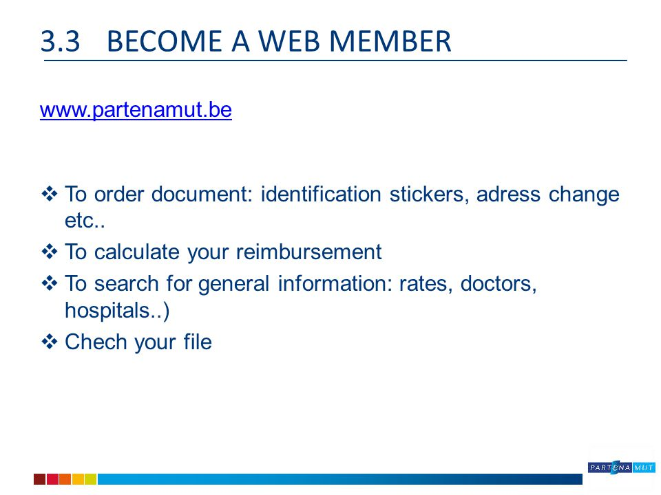 3.3BECOME A WEB MEMBER    To order document: identification stickers, adress change etc..