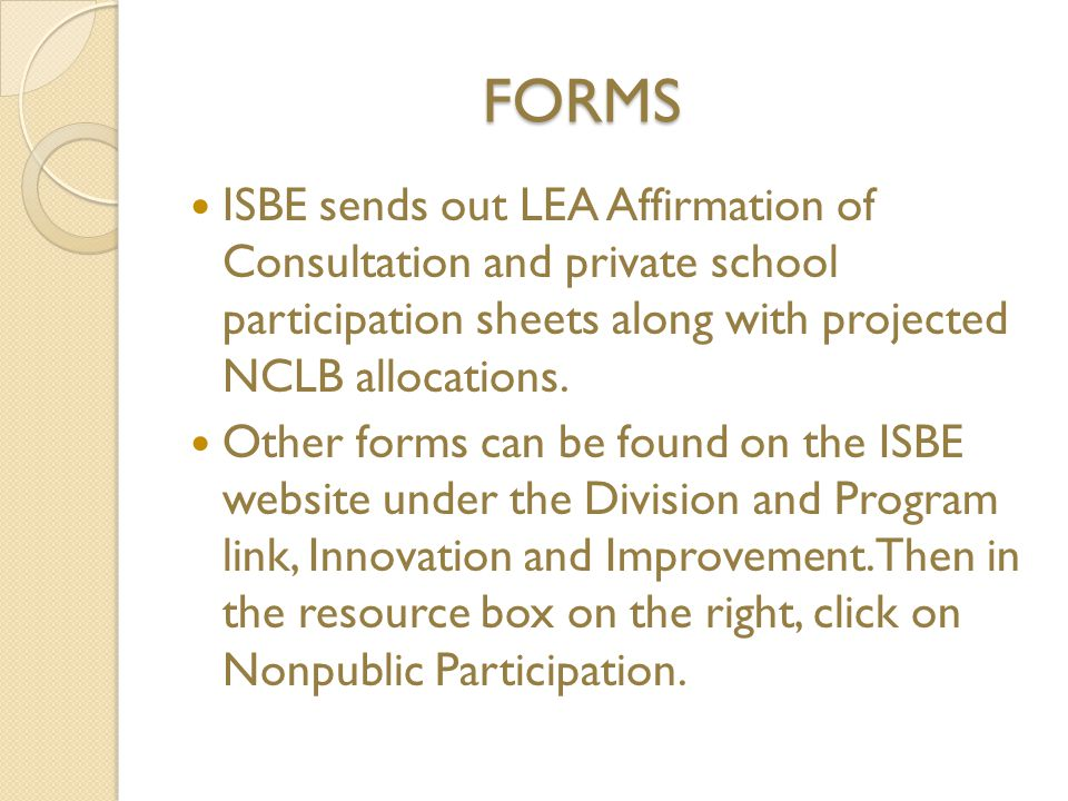 FORMS ISBE sends out LEA Affirmation of Consultation and private school participation sheets along with projected NCLB allocations.