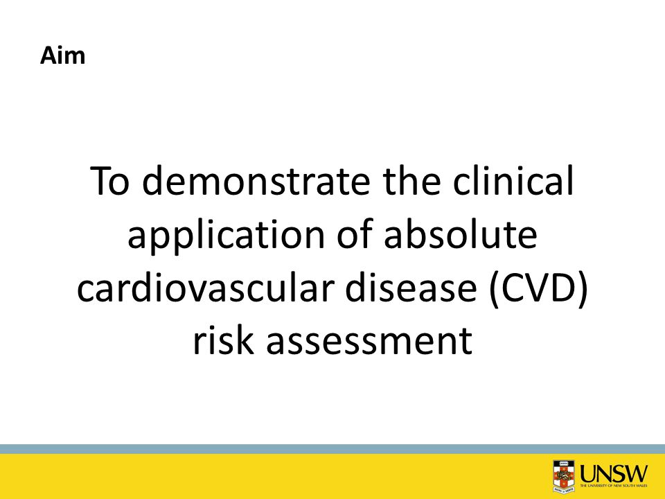 Aim To demonstrate the clinical application of absolute cardiovascular disease (CVD) risk assessment