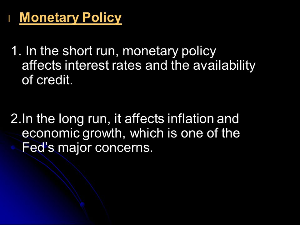 l l Monetary Policy 1.