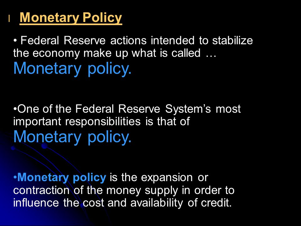 l l Monetary Policy Federal Reserve actions intended to stabilize the economy make up what is called … Monetary policy.