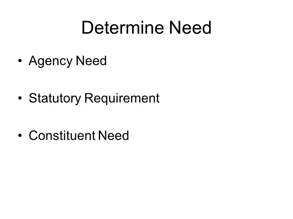 Determine Need Agency Need Statutory Requirement Constituent Need