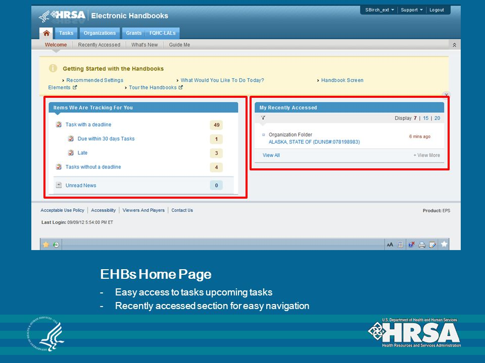 EHBs Home Page -Easy access to tasks upcoming tasks -Recently accessed section for easy navigation