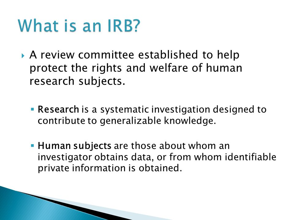  A review committee established to help protect the rights and welfare of human research subjects.