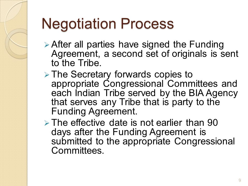 Negotiation Process  After all parties have signed the Funding Agreement, a second set of originals is sent to the Tribe.