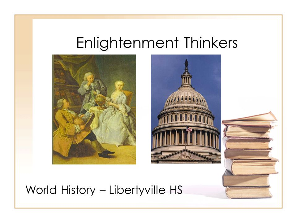 Enlightenment Thinkers World History – Libertyville HS