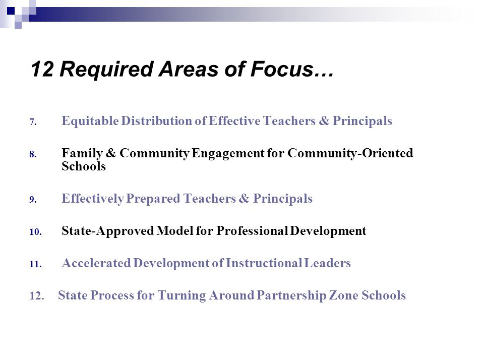 12 Required Areas of Focus… 7. Equitable Distribution of Effective Teachers & Principals 8.