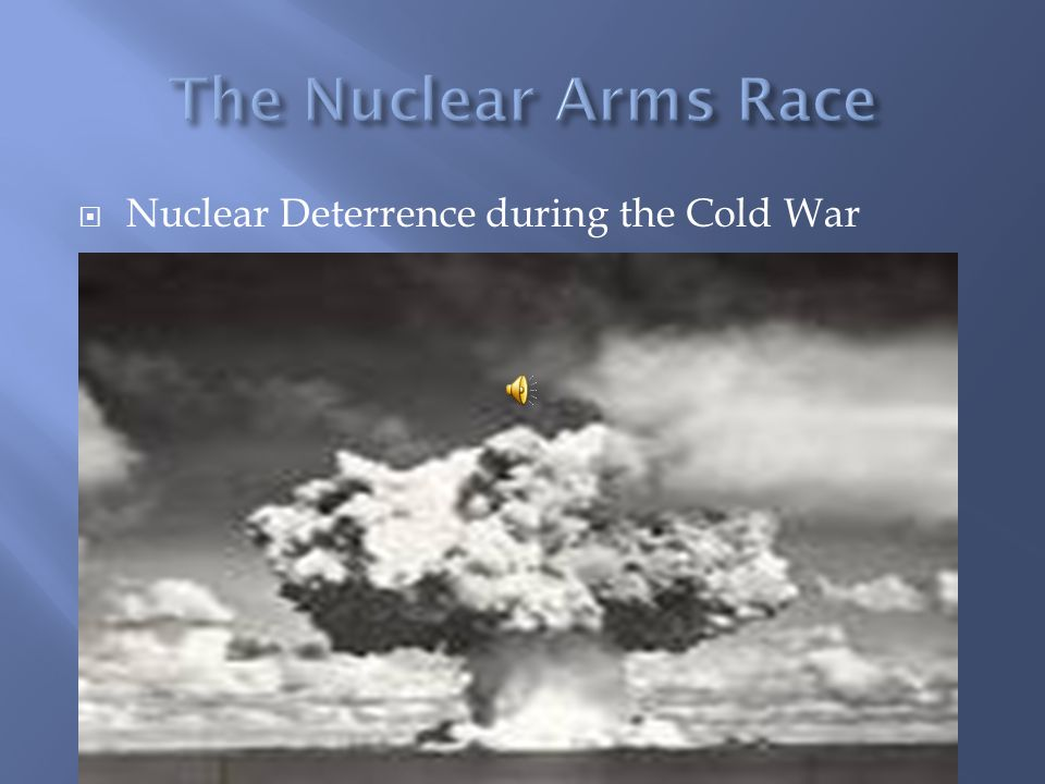  Nuclear Deterrence during the Cold War