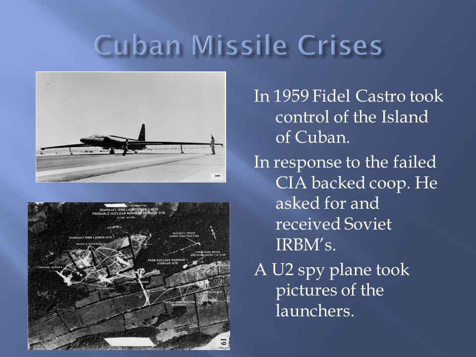 In 1959 Fidel Castro took control of the Island of Cuban.