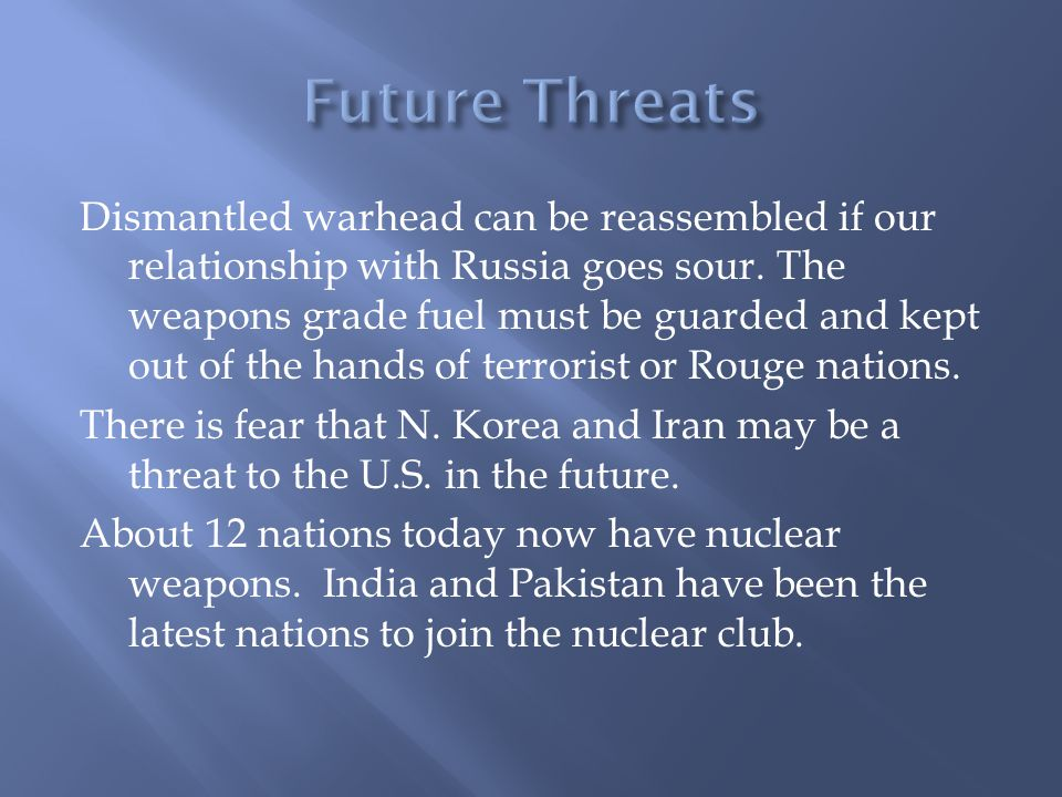 Dismantled warhead can be reassembled if our relationship with Russia goes sour.