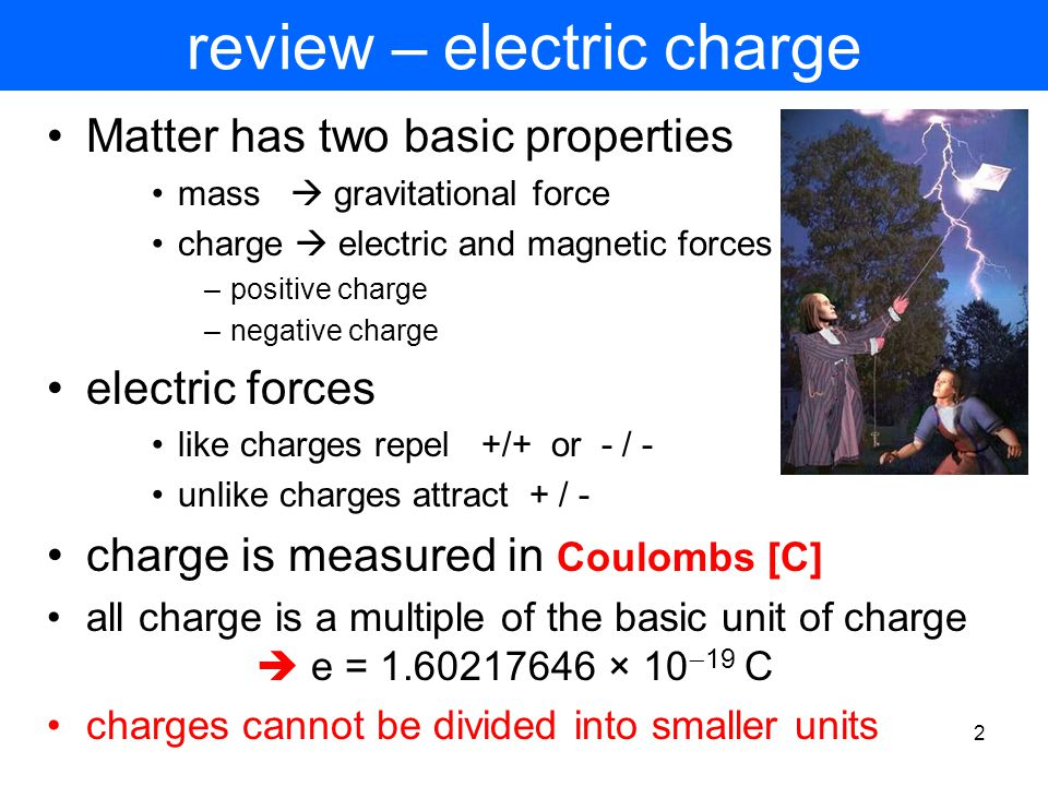1 L 24 Electricity & Magnetism [2] static electricity –the charging process –the van de Graff generator –electrostatic shielding liquid and gaseous conductors lightning frogs legs and batteries voltage, current, and resistance