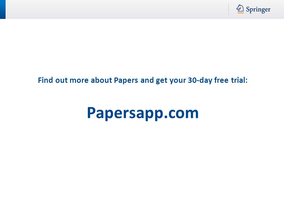 Find out more about Papers and get your 30-day free trial: Papersapp.com