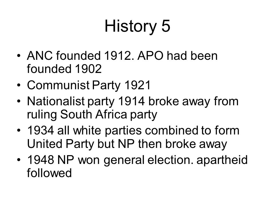History 5 ANC founded 1912.