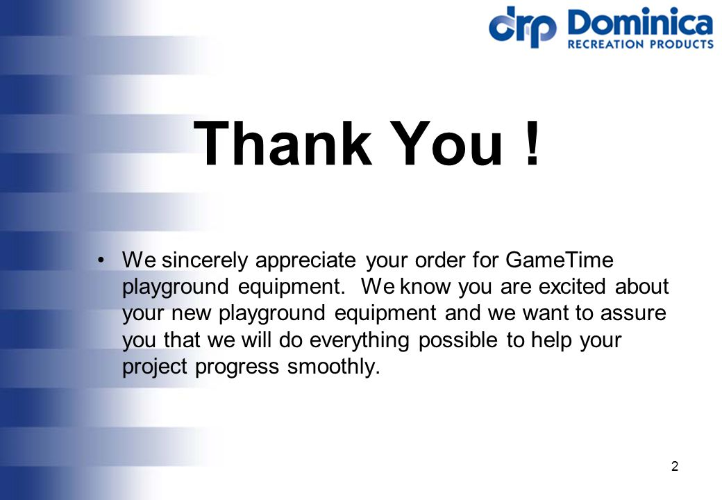 2 Thank You . We sincerely appreciate your order for GameTime playground equipment.