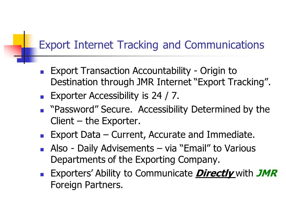 Export Internet Tracking and Communications Export Transaction Accountability - Origin to Destination through JMR Internet Export Tracking .