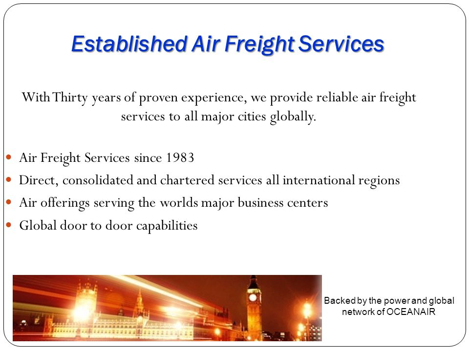 Established Air Freight Services With Thirty years of proven experience, we provide reliable air freight services to all major cities globally.
