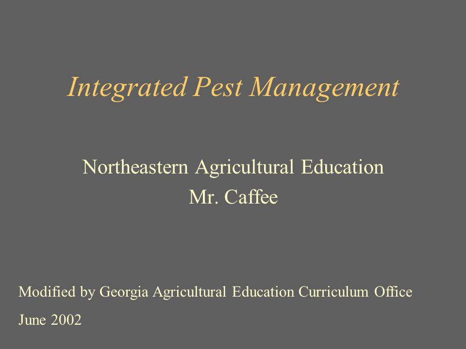 Integrated Pest Management Northeastern Agricultural Education Mr.
