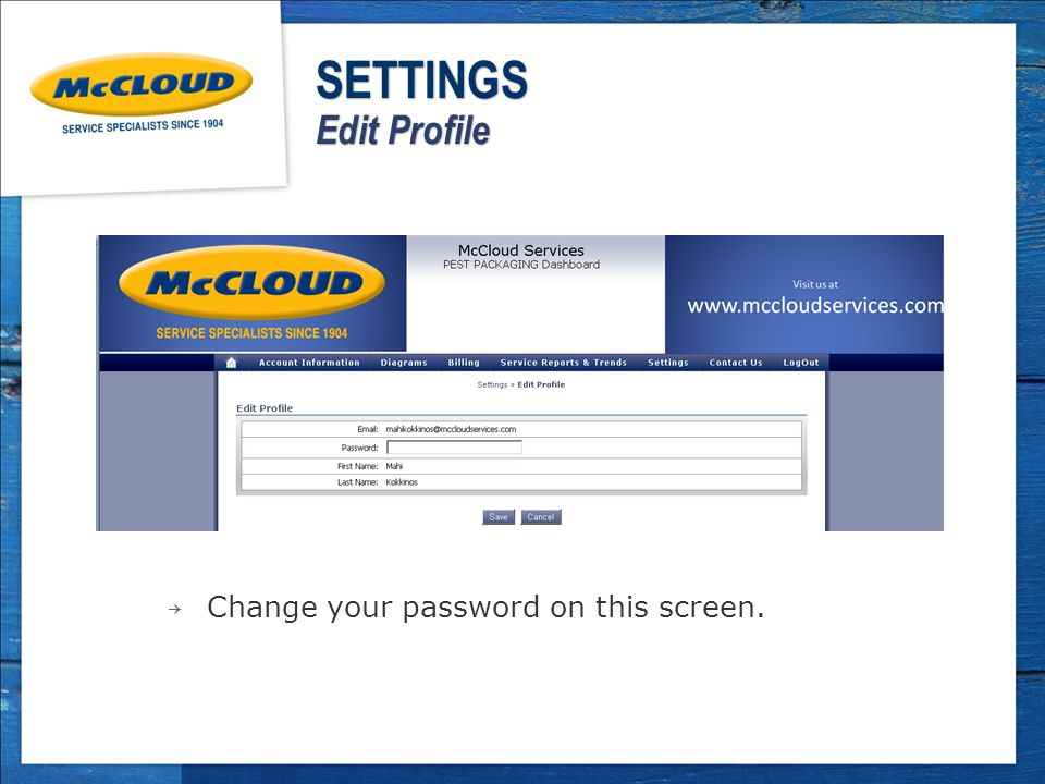 → Change your password on this screen. SETTINGS Edit Profile