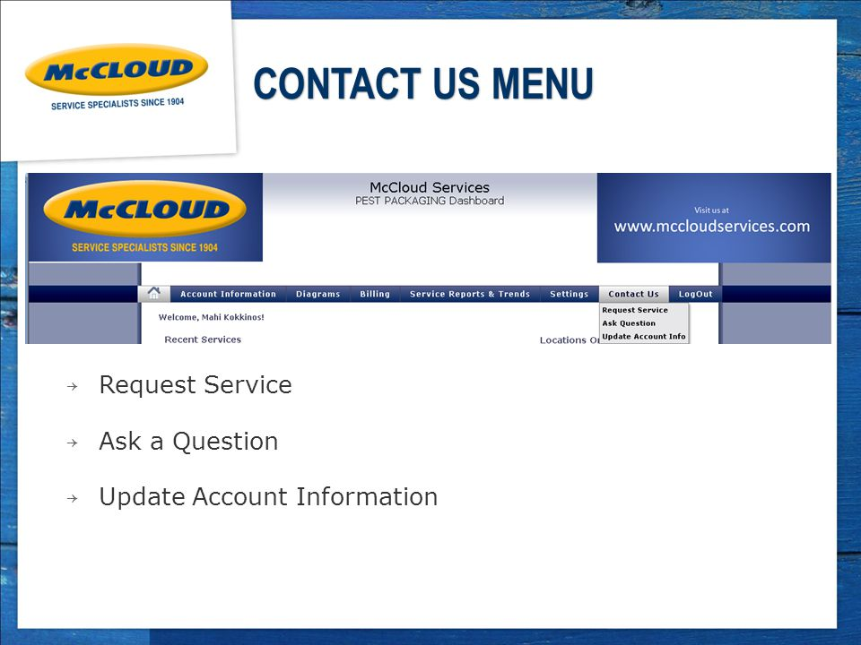 → Request Service → Ask a Question → Update Account Information CONTACT US MENU