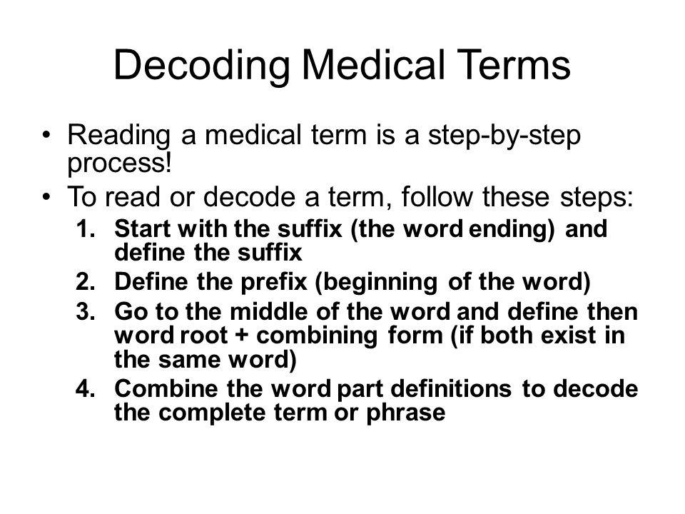 MEDICAL TERMINOLOGY. Medical Terminology Mainly formed from Greek ...