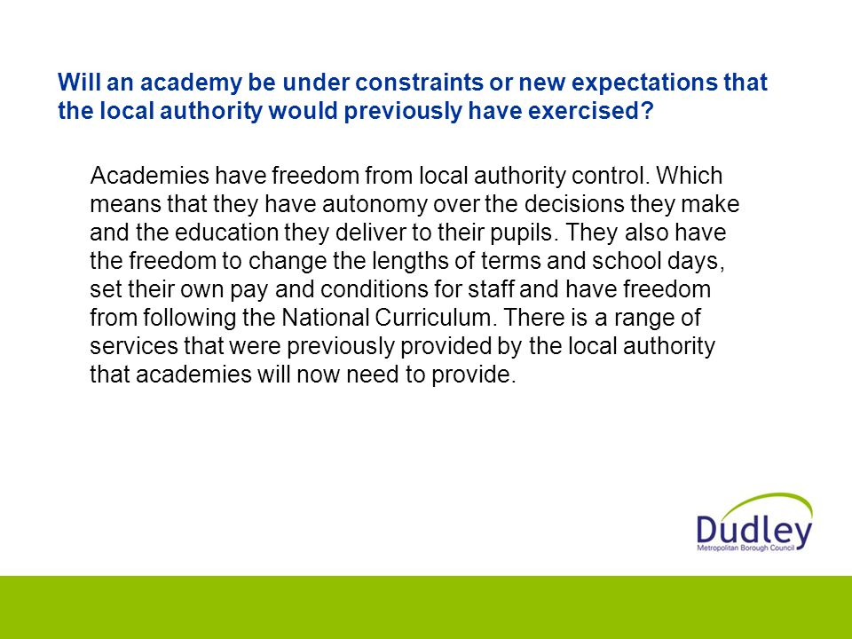 Will an academy be under constraints or new expectations that the local authority would previously have exercised.
