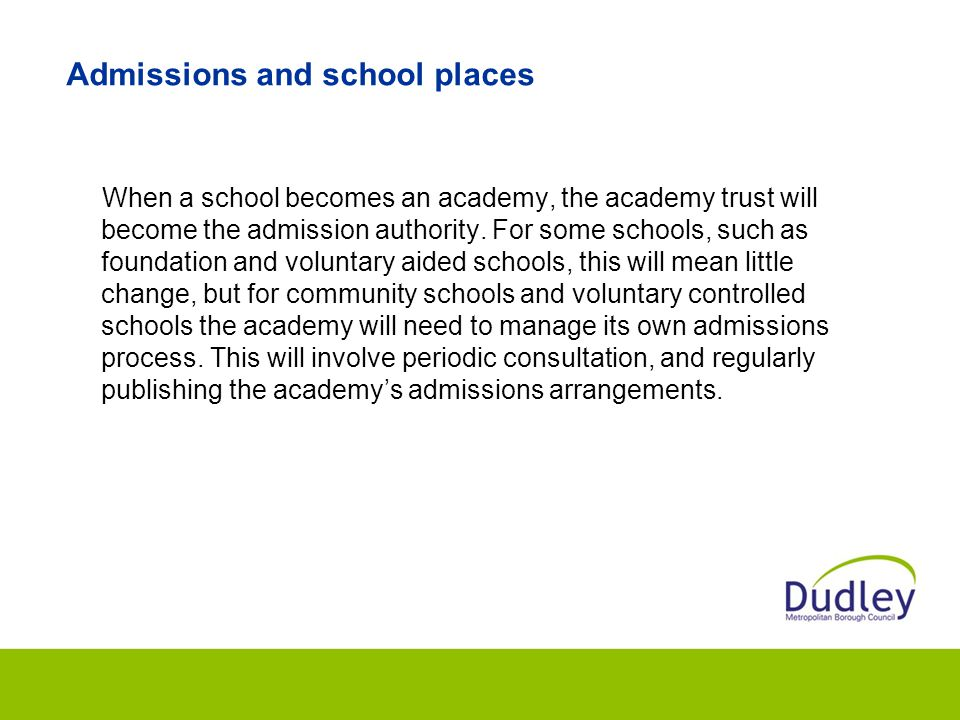 Admissions and school places When a school becomes an academy, the academy trust will become the admission authority.
