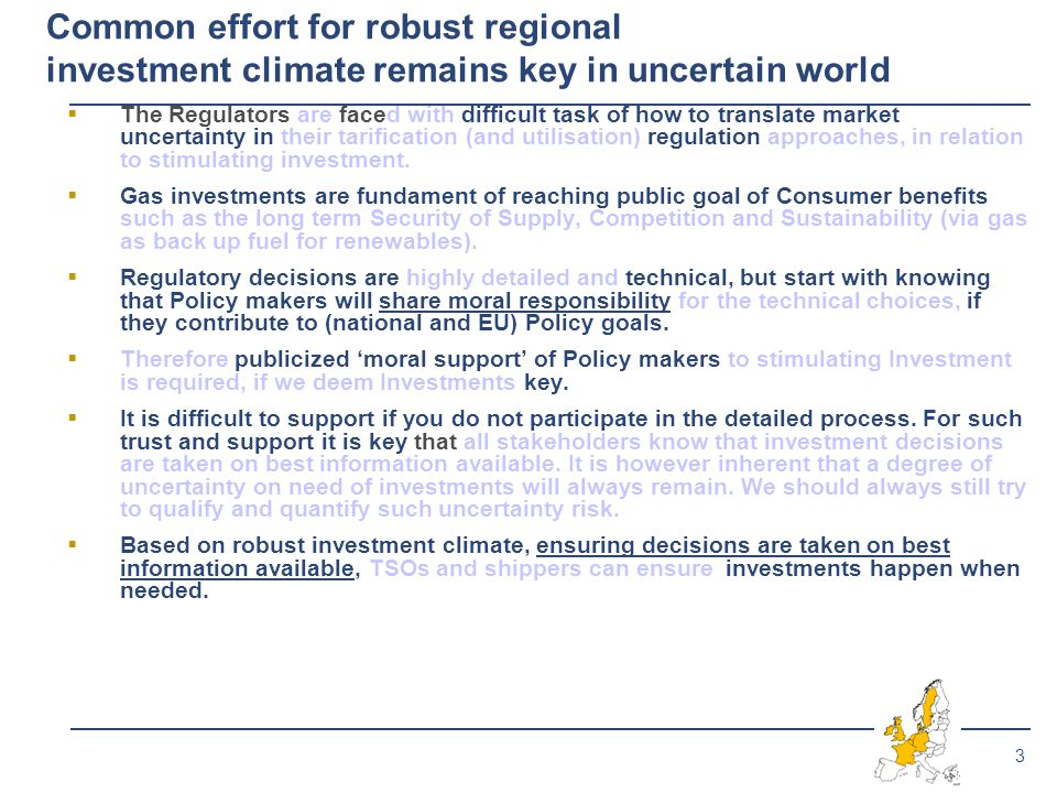 3  The Regulators are faced with difficult task of how to translate market uncertainty in their tarification (and utilisation) regulation approaches, in relation to stimulating investment.