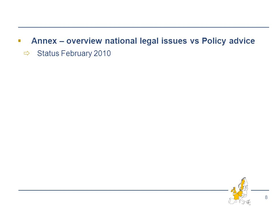 8  Annex – overview national legal issues vs Policy advice  Status February 2010