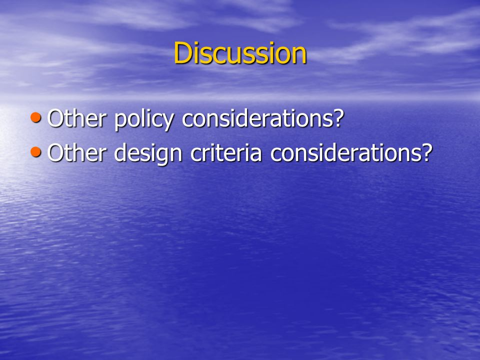 Discussion Other policy considerations. Other policy considerations.