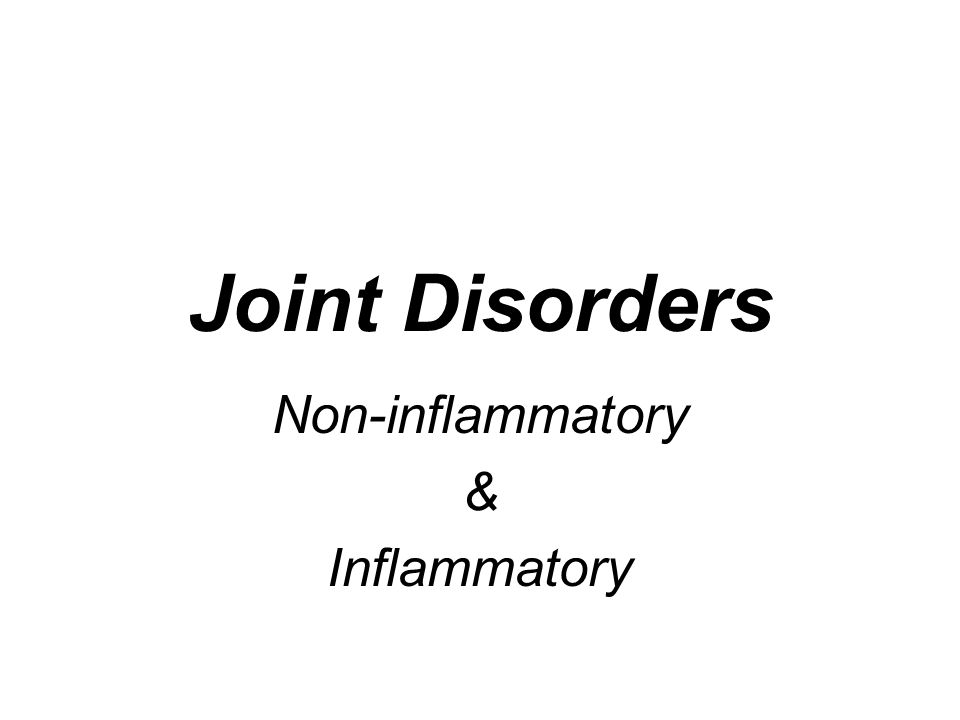 Joint Disorders Non-inflammatory & Inflammatory