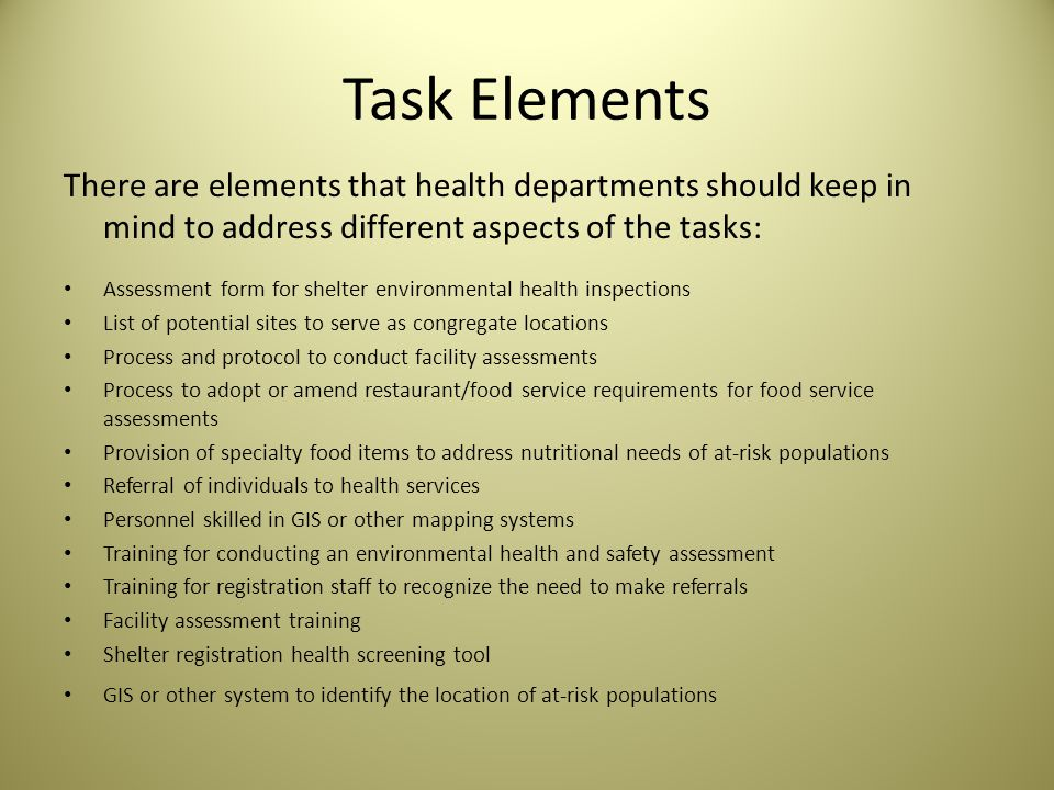 Function 2: Determine mass care needs of the impacted population Tasks: What do health departments need to consider in order to identify the needs of the impacted population.