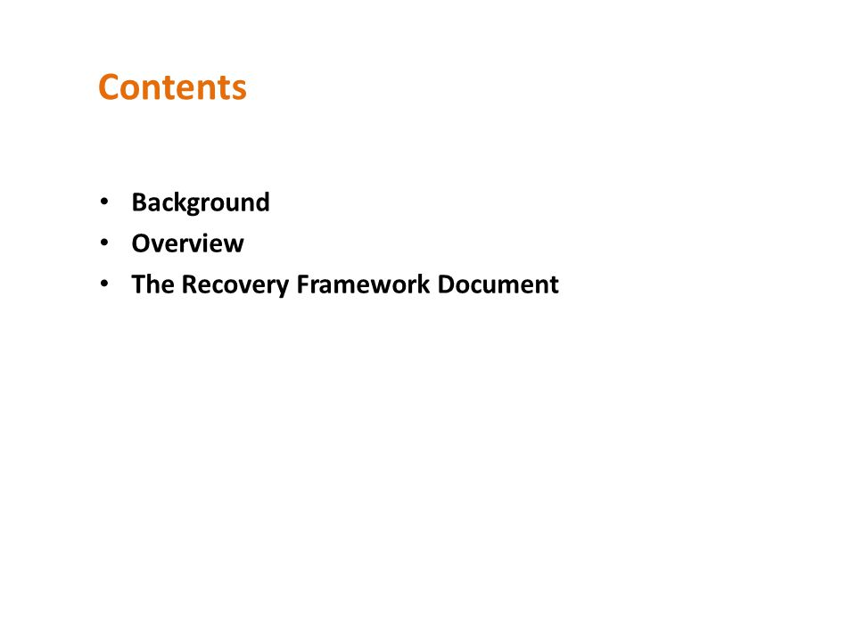 Background Overview The Recovery Framework Document Contents