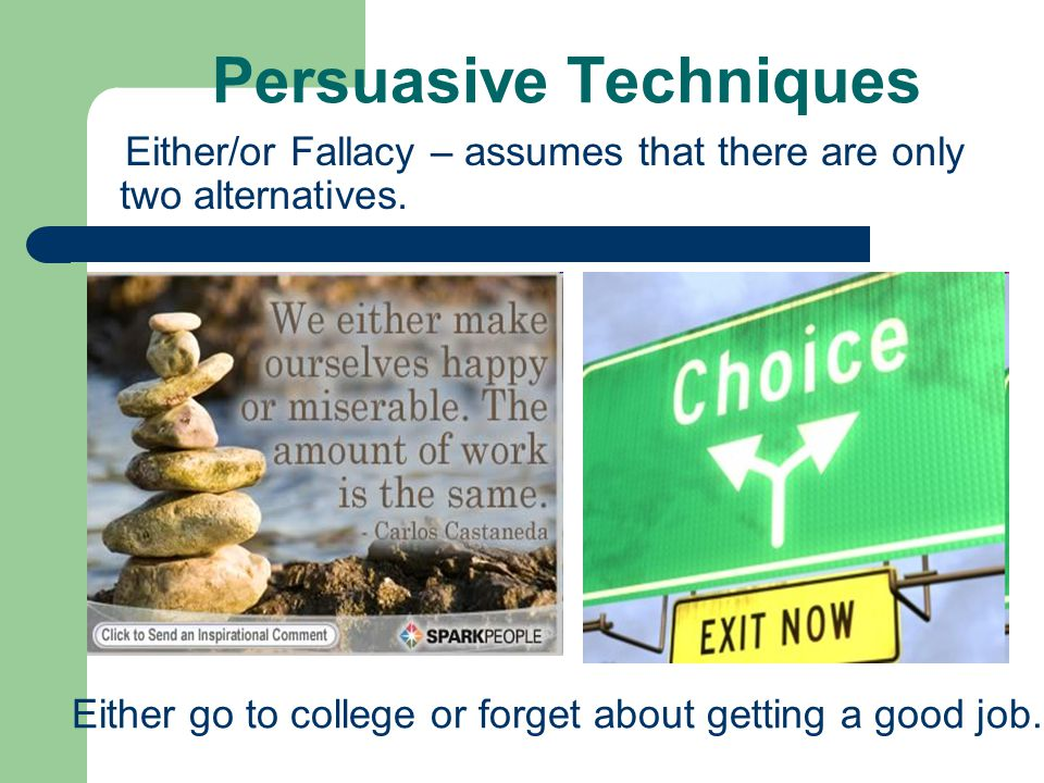 Persuasive Techniques Red Herring – a reason that distracts from the argument